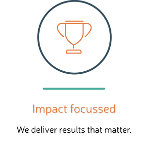 We deliver results that matter. Impact focussed